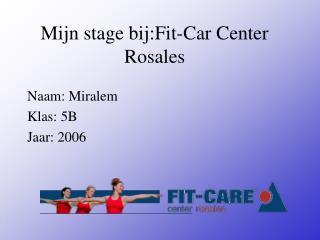 Mijn stage bij:Fit-Car Center Rosales