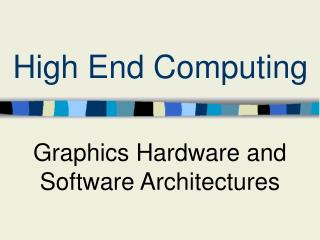 High End Computing
