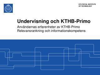 Undervisning och KTHB-Primo