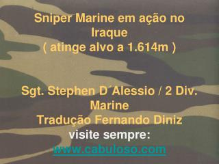 Marine Sniper Recebeu  Bronze Star Medal for Valor