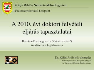 A 2010. évi doktori felvételi eljárás tapasztalatai