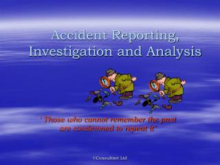 Accident Reporting, Investigation and Analysis