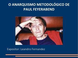 O ANARQUISMO METODOLÓGICO DE PAUL FEYERABEND