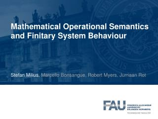 Mathematical  Operational  Semantics and Finitary  System  Behaviour