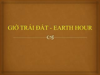 GIỜ TRÁI ĐẤT - EARTH HOUR