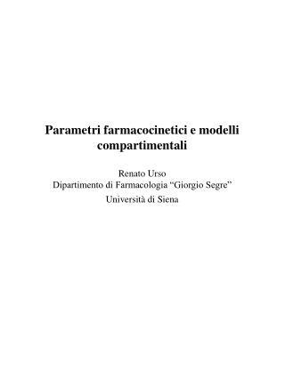 Parametri farmacocinetici e modelli compartimentali Renato Urso