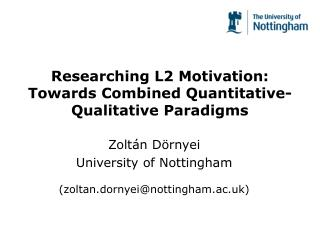 Researching L2 Motivation: Towards Combined Quantitative-Qualitative Paradigms