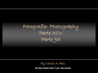 Fotografía- Photography Parte XCV Parte 95
