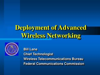 Deployment of Advanced Wireless Networking