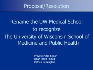 Rename the UW Medical School to recognize  The University of Wisconsin School of Medicine and Public Health