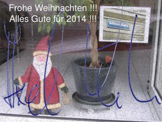 Frohe Weihnachten !!! Alles Gute für 2014 !!!