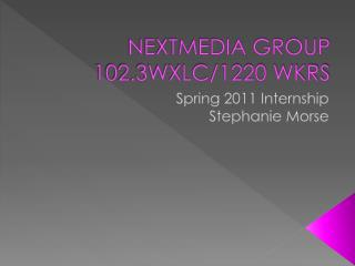 NEXTMEDIA GROUP 102.3WXLC/1220 WKRS