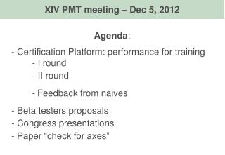 Agenda :  Certification Platform: performance for training 	- I round 	- II round