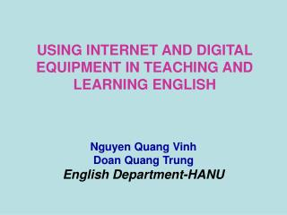 USING INTERNET AND DIGITAL EQUIPMENT IN TEACHING AND LEARNING ENGLISH