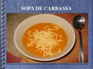 SOPA DE CARBASSA