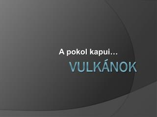 VULK�NOK