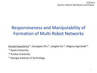 Responsiveness and Manipulability of Formation of Multi-Robot Networks