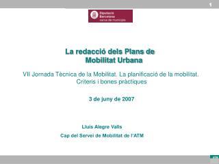 Lluís Alegre Valls Cap del Servei de Mobilitat de l'ATM