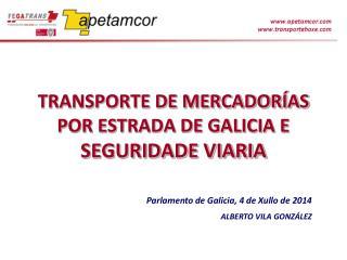 TRANSPORTE DE MERCADORÍAS POR ESTRADA DE GALICIA E SEGURIDADE VIARIA