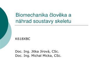 Biomechanika  člověka a náhrad soustavy skeletu