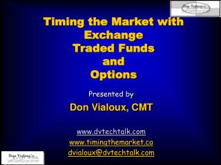 Timing the Market with Exchange  Traded Funds  and Options
