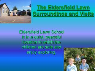 The Eldersfield Lawn Surroundings and Visits