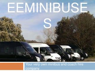 Minibus and Coach Hire Services EE Minibuses