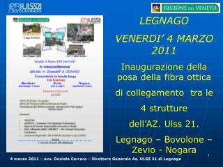 LEGNAGO  VENERDI' 4 MARZO 2011 Inaugurazione della posa della fibra ottica