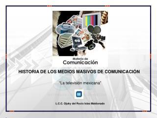 """""""La televisión mexicana"""" L.C.C.  Ojuky  del Rocío Islas Maldonado"""