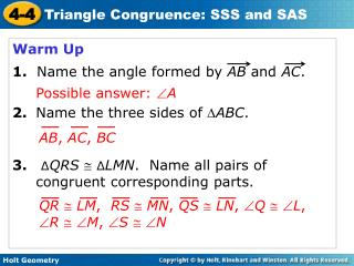 Warm Up 1. Name the angle formed by  AB  and  AC . 2. Name the three sides of   ABC .