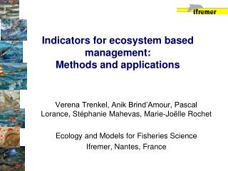 Indicators for ecosystem based management:  Methods and applications