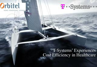 T-Systems' Experiences   Cost Efficiency in Healthcare