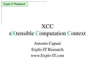 XCC e X tensible  C omputation  C ontext