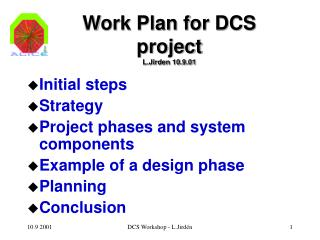 Work Plan for DCS project L.Jirden 10.9.01