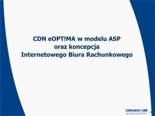 CDN eOPT!MA w modelu ASP oraz koncepcja  Internetowego Biura Rachunkowego