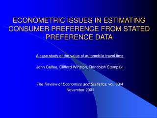 ECONOMETRIC ISSUES IN ESTIMATING CONSUMER PREFERENCE FROM STATED PREFERENCE DATA