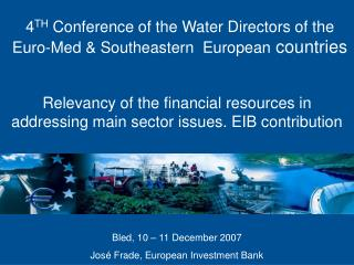 4 TH  Conference of the Water Directors of the  Euro-Med & Southeastern  European  countries