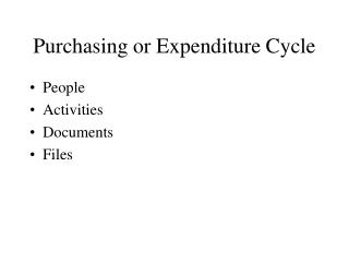 Purchasing or Expenditure Cycle