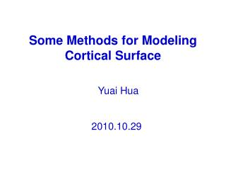 Some Methods for Modeling Cortical Surface