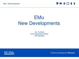 EMu New Developments