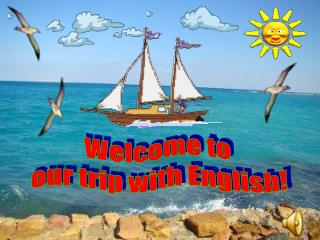 Welcome to our trip with English!