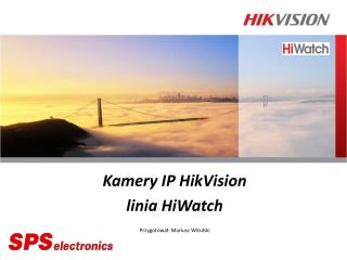 Kamery IP HikVision  linia HiWatch