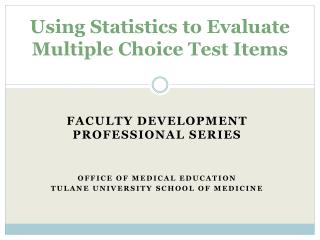 Using Statistics to Evaluate Multiple Choice Test Items