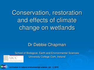 Conservation, restoration and effects of climate change on wetlands