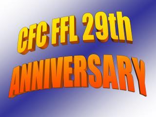 CFC FFL 29th  ANNIVERSARY