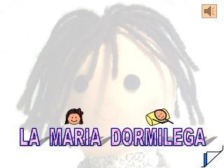 LA  MARIA  DORMILEGA