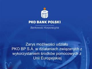 Zarys możliwości udziału  PKO BP S.A. w działaniach związanych z