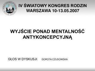 IV ŚWIATOWY KONGRES RODZIN WARSZAWA 10-13.05.2007