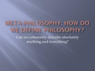 Meta-Philosophy: How do we define philosophy?