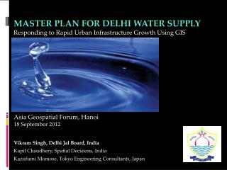 Master Plan for Delhi Water Supply Responding to Rapid Urban Infrastructure Growth Using GIS